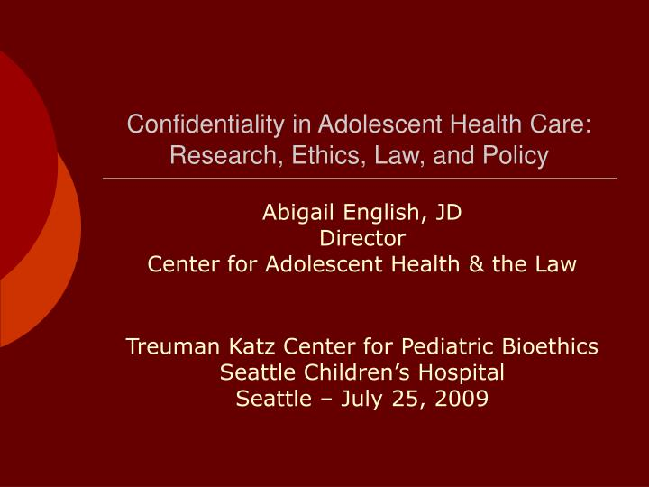 confidentiality in adolescent health care research ethics law and policy n.