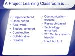 a project learning classroom is