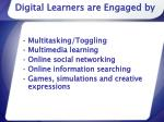 digital learners are engaged by