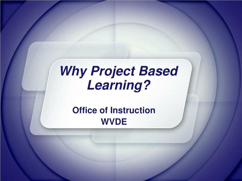 why project based learning l.