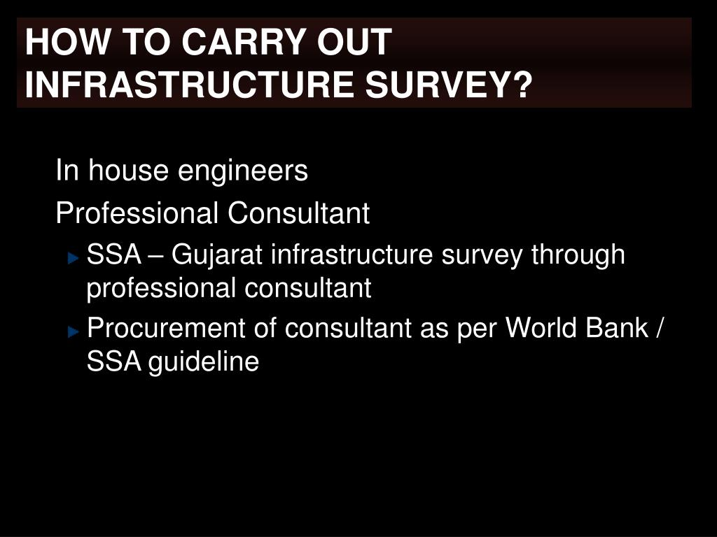 HOW TO CARRY OUT INFRASTRUCTURE SURVEY?