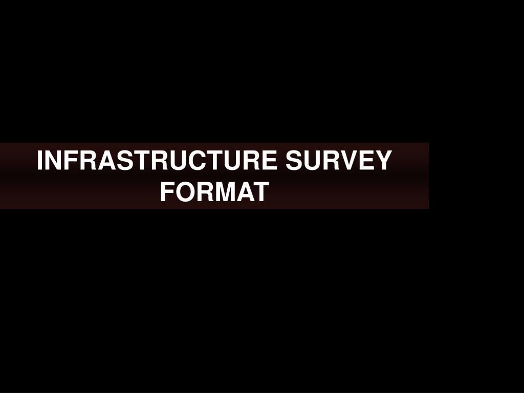 INFRASTRUCTURE SURVEY FORMAT