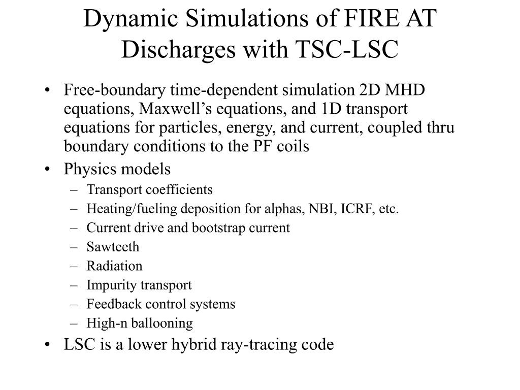 Dynamic Simulations of FIRE AT Discharges with TSC-LSC