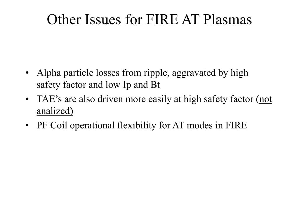 Other Issues for FIRE AT Plasmas