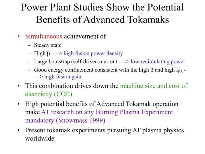 Power plant studies show the potential benefits of advanced tokamaks