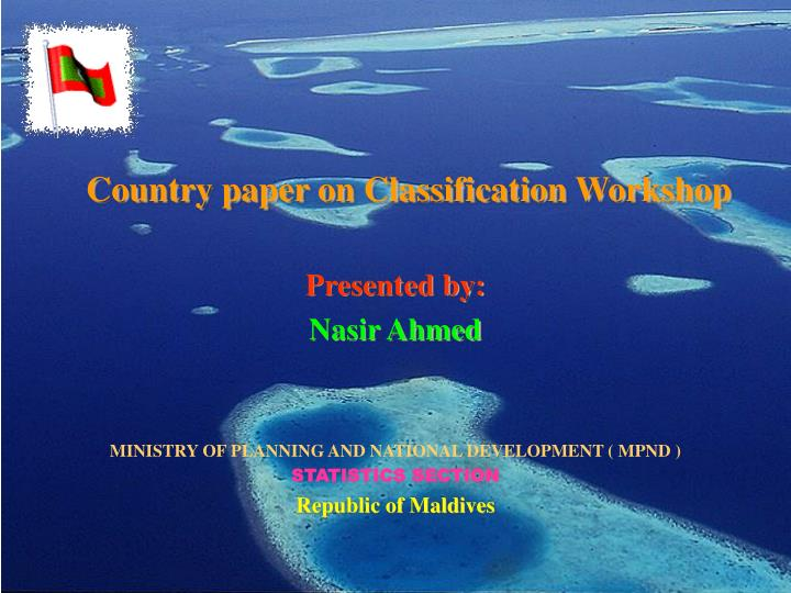 Country paper on classification workshop