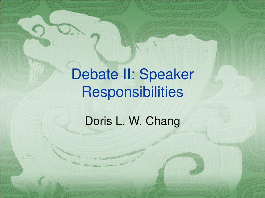 Debate II: Speaker Responsibilities