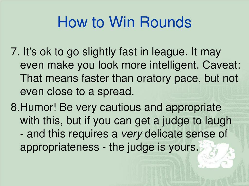 How to Win Rounds