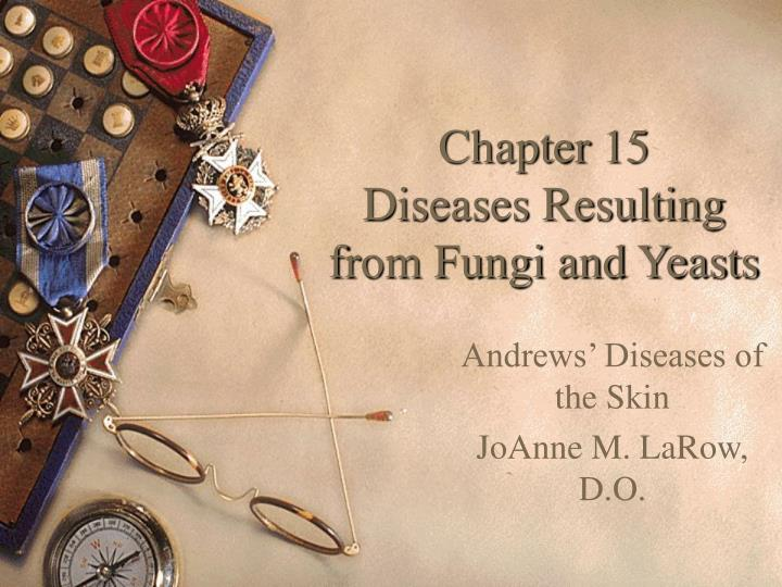 chapter 15 diseases resulting from fungi and yeasts n.