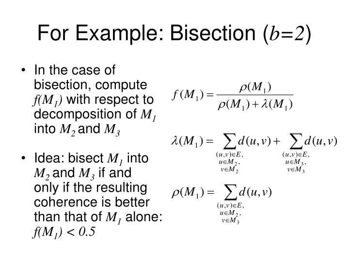 For Example: Bisection (