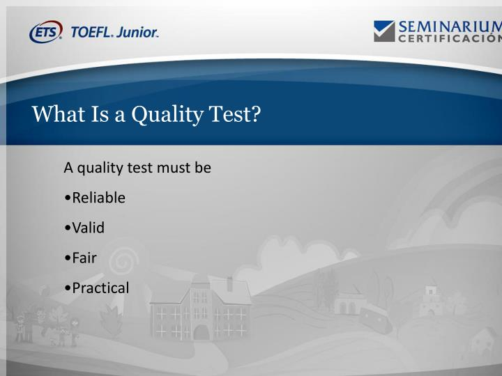 What Is a Quality Test?