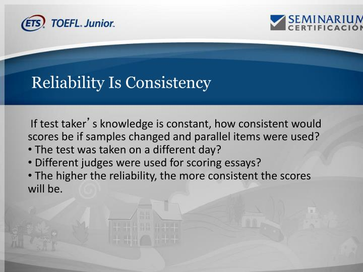 Reliability Is Consistency