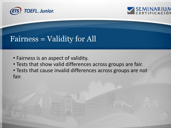 Fairness = Validity for All