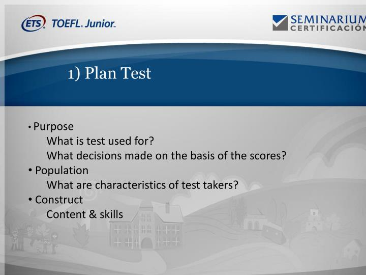 1) Plan Test