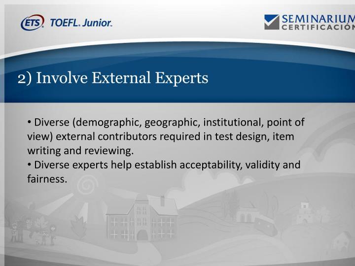 2) Involve External Experts