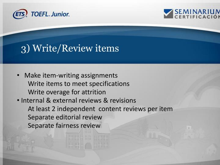 3) Write/Review items