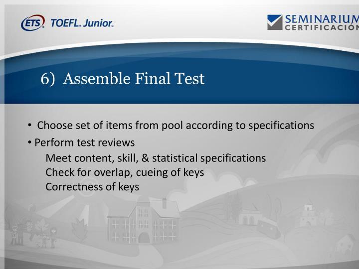 6)  Assemble Final Test