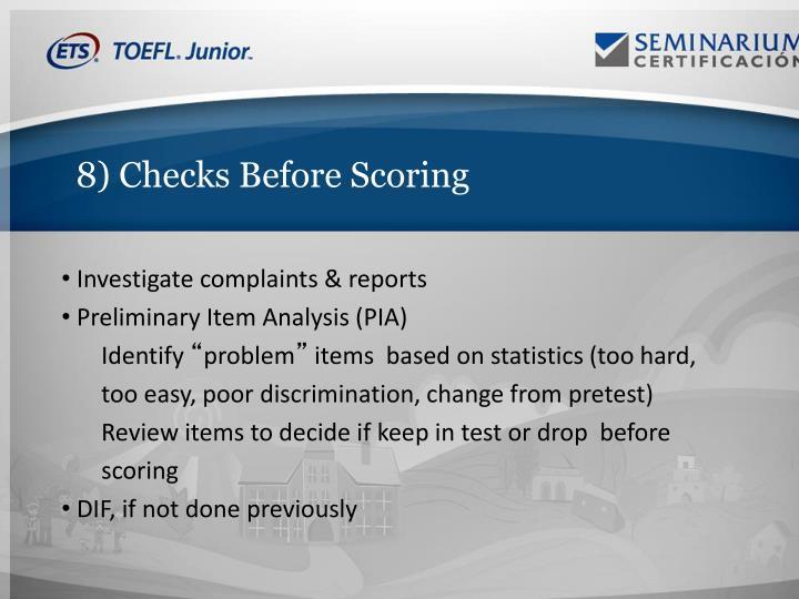 8) Checks Before Scoring