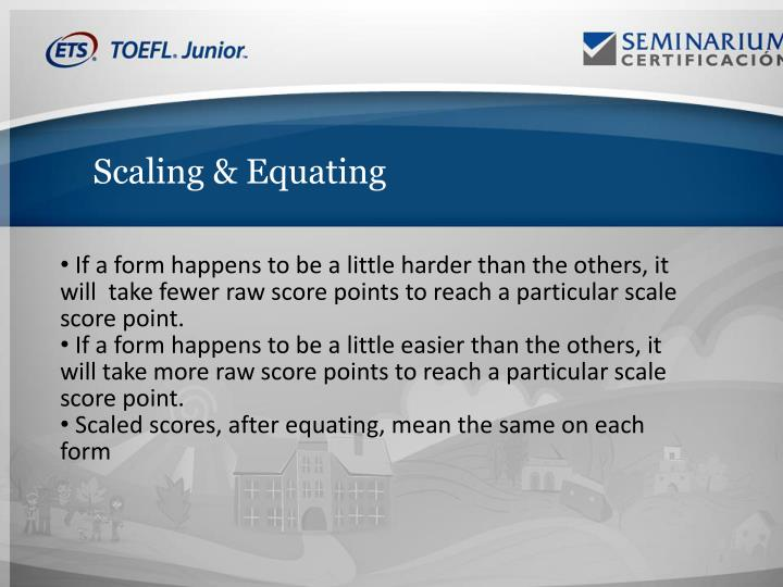 Scaling & Equating