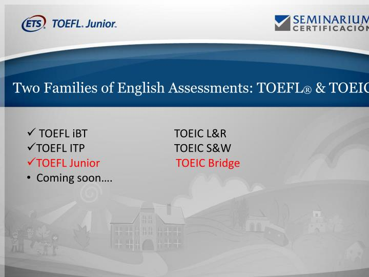 Two Families of English Assessments: TOEFL