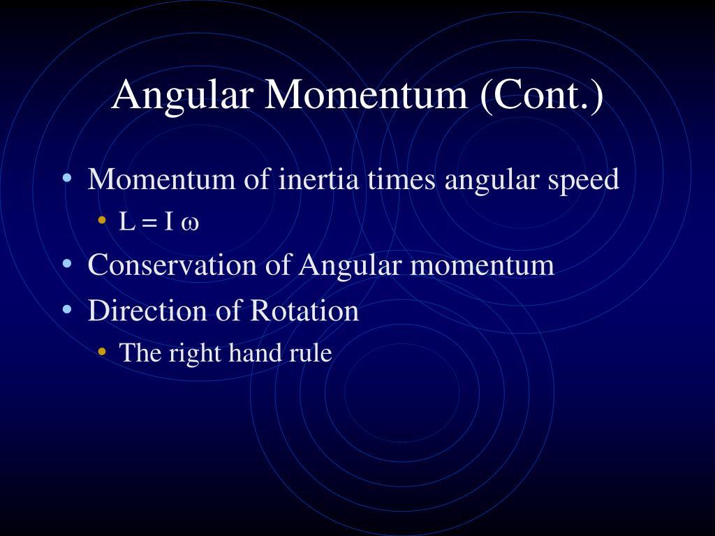 Angular Momentum (Cont.)