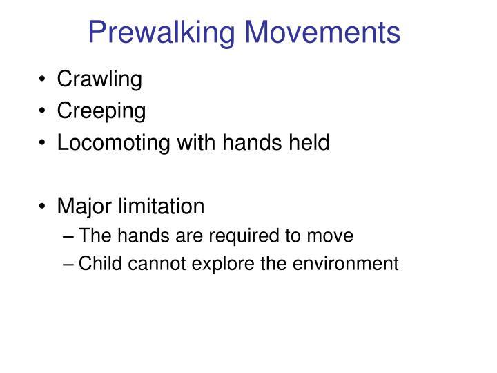 Prewalking movements