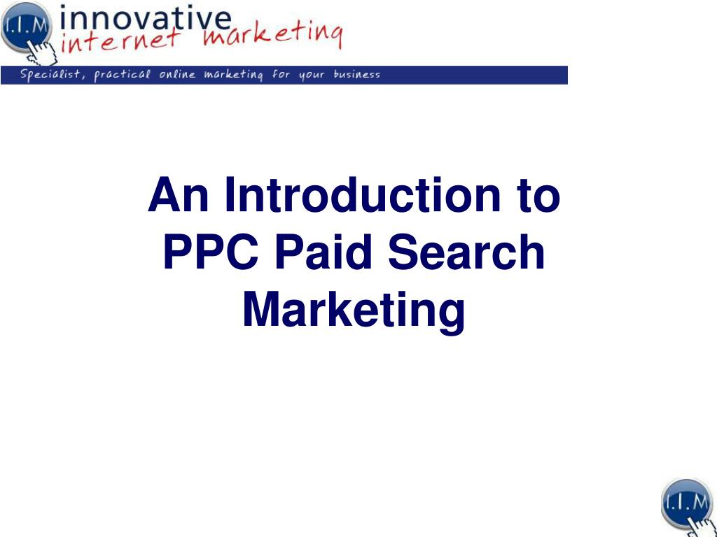 an introduction to ppc paid search marketing l.