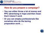 how do you prepare a campaign