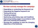we then actively manage the campaign
