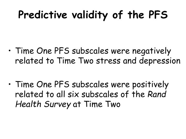 Predictive validity of the PFS