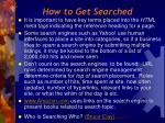 how to get searched