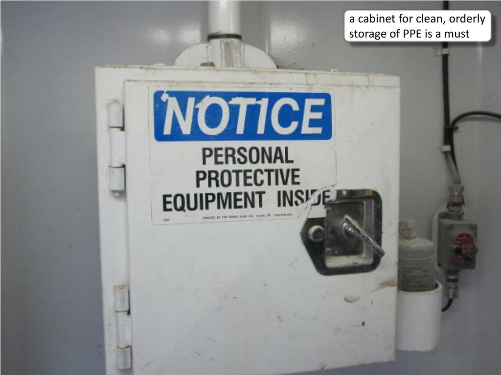 a cabinet for clean, orderly storage of PPE is a must