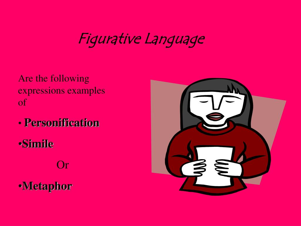 """figuartive language Whenever you describe something by comparing it with something else, you are using figurative language simile a simile uses the words """"like"""" or """"as"""" to."""