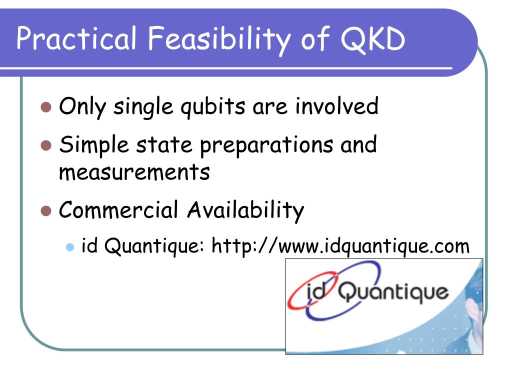 Practical Feasibility of QKD