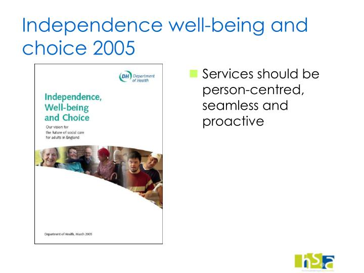 Independence well-being and choice 2005