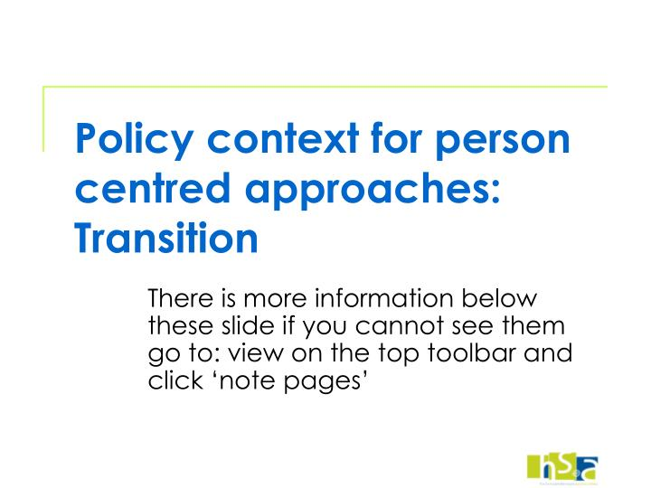Policy context for person centred approaches transition