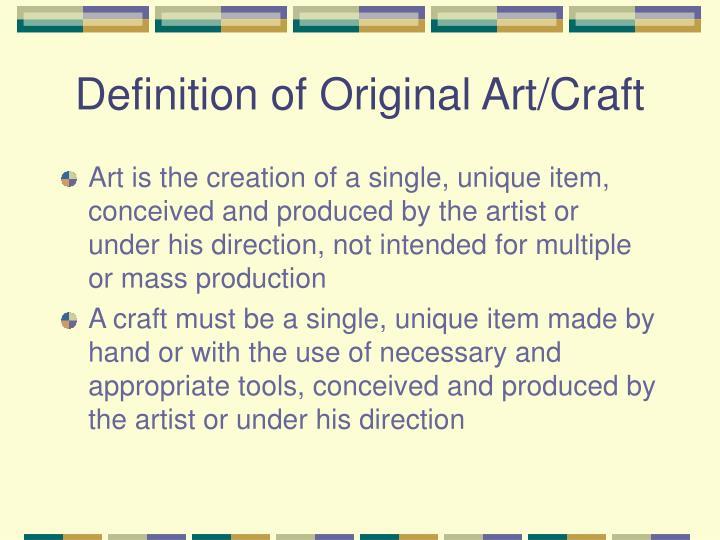 Definition of Original Art/Craft
