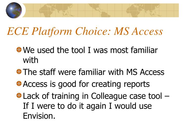 ECE Platform Choice: MS Access