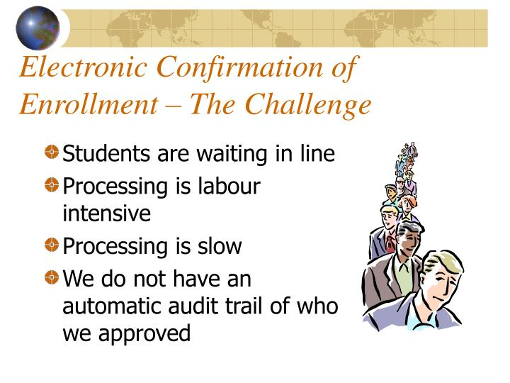Electronic confirmation of enrollment the challenge
