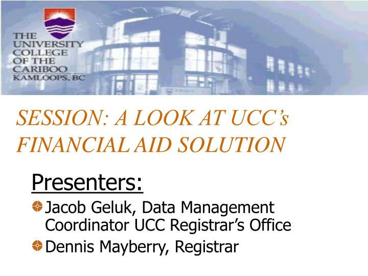 Session a look at ucc s financial aid solution