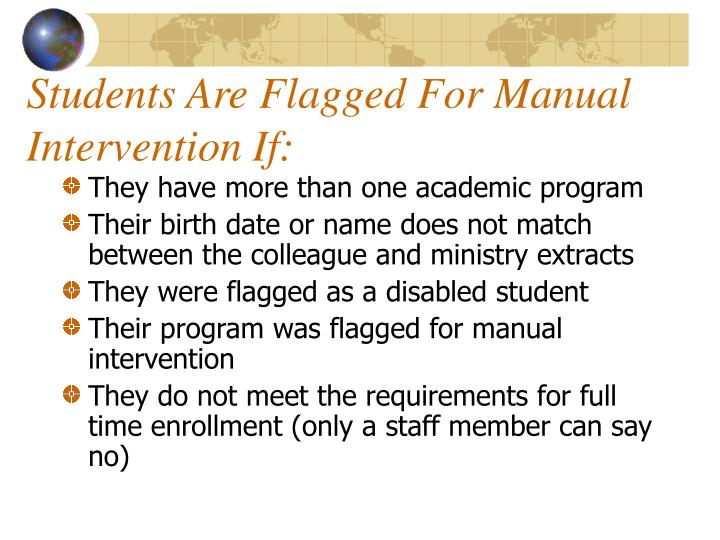 Students Are Flagged For Manual Intervention If: