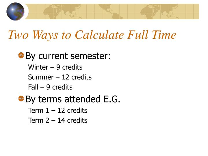 Two Ways to Calculate Full Time