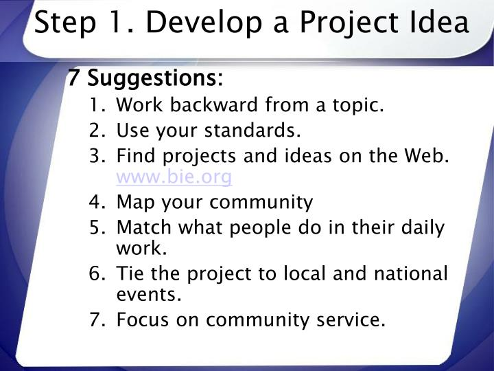 Step 1. Develop a Project Idea