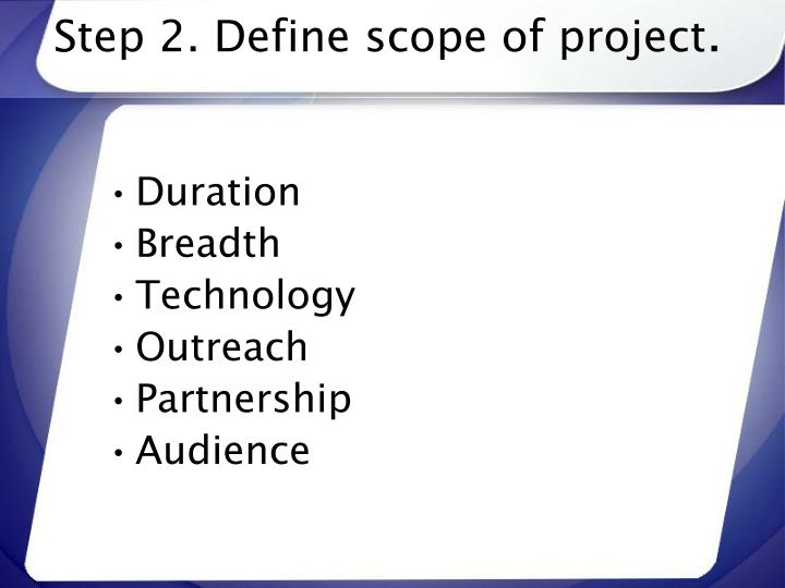 Step 2. Define scope of project