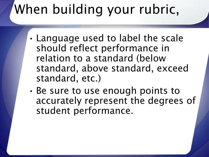 When building your rubric,