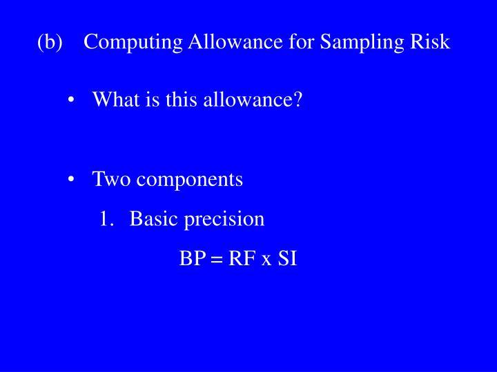 (b)Computing Allowance for Sampling Risk