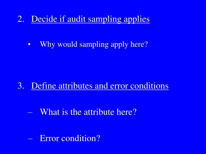 Decide if audit sampling applies