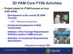 3d pam core fy08 activities