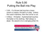 rule 5 00 putting the ball into play