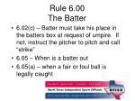 rule 6 00 the batter2